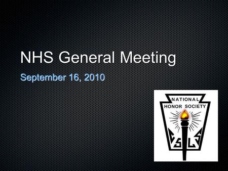 "NHS General Meeting September 16, 2010. Paperwork... You should have picked up the ""Thanks"" paper, and NHS student contract Attendance will be taken with."