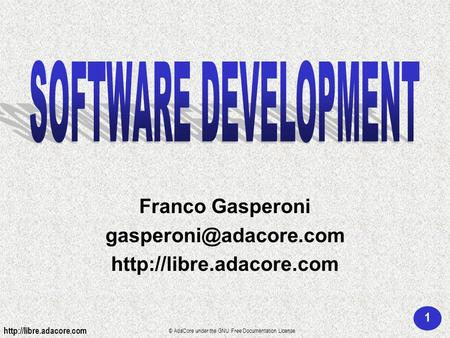 1  © AdaCore under the GNU Free Documentation License Franco Gasperoni