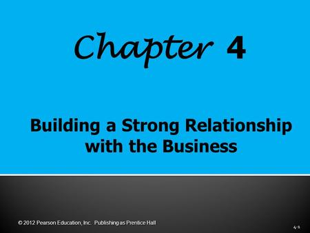 Chapter 4 4-1 © 2012 Pearson Education, Inc. Publishing as Prentice Hall.