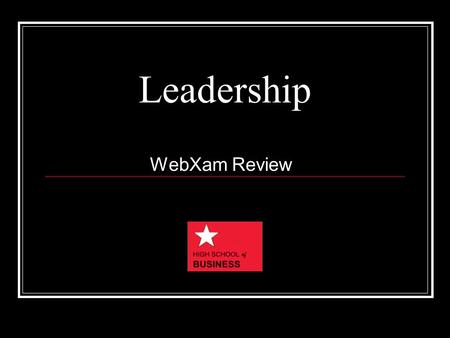 Leadership WebXam Review. Vocabulary Term The art of motivating a group of people towards a common goal Leadership.