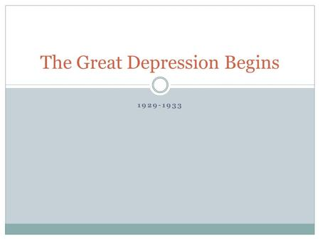 1929-1933 The Great Depression Begins. DRQ 11.1 BRIEFLY DESCRIBE HOW THE 1920'S AFFECTED THE FOLLOWING GROUPS OF PEOPLE: WOMEN FARMERS CONSUMERS Lecture.