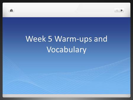 "Week 5 Warm-ups and Vocabulary. Monday, September 21, 2015(ELA) Please add these to the ""vocabulary and grammar"" section of your binder: 1. Casual-informal."