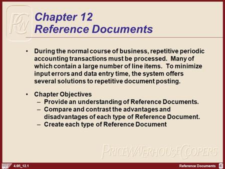 Reference Documents4.6fi_12.1 Chapter 12 Reference Documents During the normal course of business, repetitive periodic accounting transactions must be.