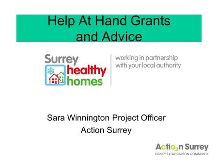 Help At Hand Grants and Advice Sara Winnington Project Officer Action Surrey.