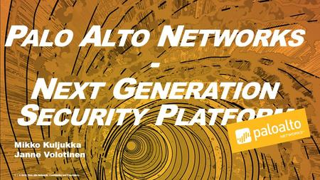 Palo Alto Networks - Next Generation Security Platform