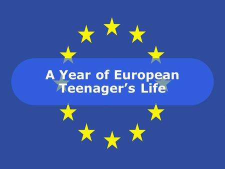 A Year of European Teenager's Life. How many weeks do you go to school in a year? 37 weeks42 weeks36 weeks37 weeks TURKEYPOLANDCZECH REP.SWEDEN How many.