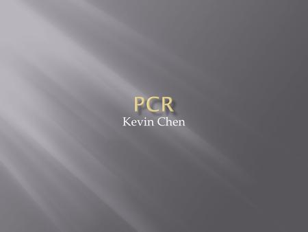 Kevin Chen.  A method of amplifying or copying DNA fragments.