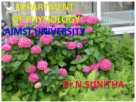 Department of physiology AIMST UNIVERSITY Dr.N.SUNITHA.
