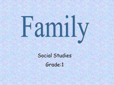 Social Studies Grade:1. Presented by: Michelle Davis and Matthew Bailey ED 417 – 01 Fall 2000.