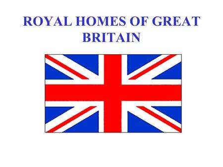 ROYAL HOMES OF GREAT BRITAIN DESCRIPTION There are currently four residences used by the reigning sovereign, two of which belong to the people of Britain.