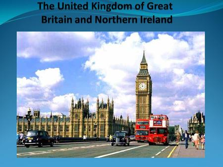 The United Kingdom of Great Britain and Northern Ireland (commonly known as the United Kingdom, the UK or Britain) is a sovereign state located off the.
