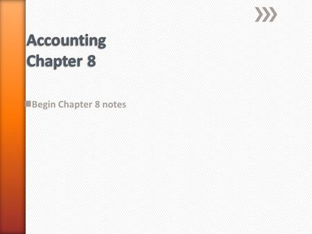 Begin Chapter 8 notes. » Adjusting entries – journal entries recorded to update general ledger accounts at the end of a fiscal period.