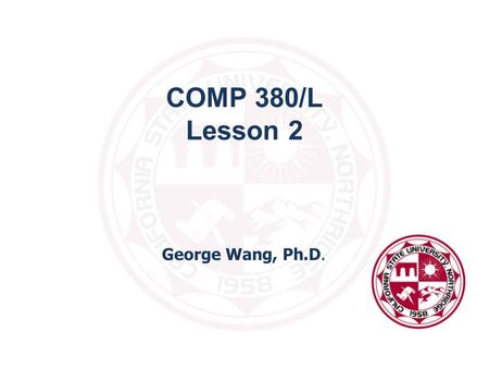 George Wang, Ph.D. COMP 380/L Lesson 2. Use Case Use cases are a way to capture system functionalities (i.e., functional requirements) Based on use case.