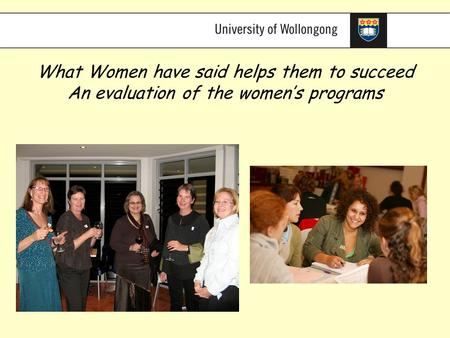 What Women have said helps them to succeed An evaluation of the women's programs.