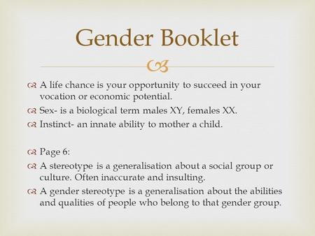 gender and life chances How race, gender and class may affect learning print the listener's age, sex, gender, class, race, tribal all-pervasive reality of american life.