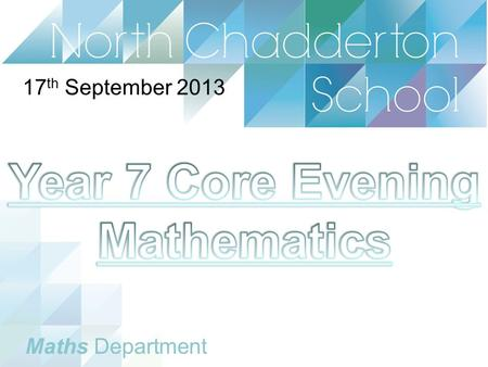 Maths Department 17 th September 2013. Maths Department.