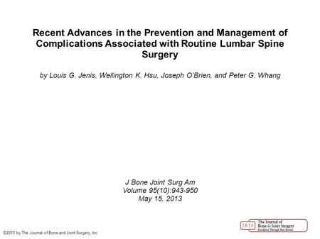 Recent Advances in the Prevention and Management of Complications Associated with Routine Lumbar Spine Surgery by Louis G. Jenis, Wellington K. Hsu, Joseph.