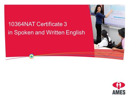 10364NAT Certificate 3 in Spoken and Written English.