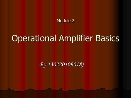 Module 2 Operational Amplifier Basics
