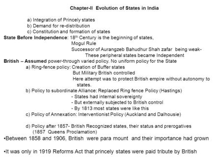 Chapter-II Evolution of States in India a) Integration of Princely states b) Demand for re-distribution c) Constitution and formation of states State Before.