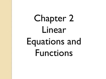Chapter 2 Linear Equations and Functions. Sect. 2.1 Functions and their Graphs Relation – a mapping or pairing of input values with output values domain.