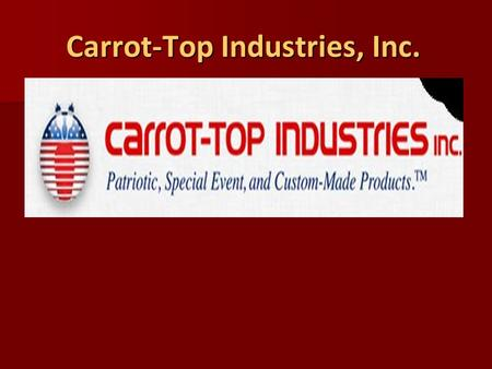 Carrot-Top Industries, Inc. Carrot-Top Industries, Inc.
