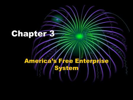 "Chapter 3 America's Free Enterprise System. Constitutional Protection Property Rights 5 th Amendment ""be deprived of life, liberty, or property without."