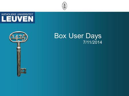 Box User Days 7/11/2014. Box Enterprise Leuven –What? –Why? –How? Box Essentials –Adding content –Finding what you need –Box Mobile.