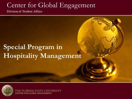 8/05 Center for Global Engagement Division of Student Affairs Special Program in Hospitality Management.