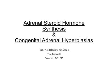 Adrenal Steroid Hormone Synthesis & Congenital Adrenal Hyperplasias
