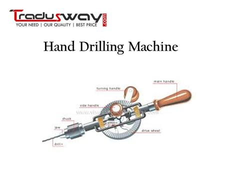 Hand Drilling Machine.