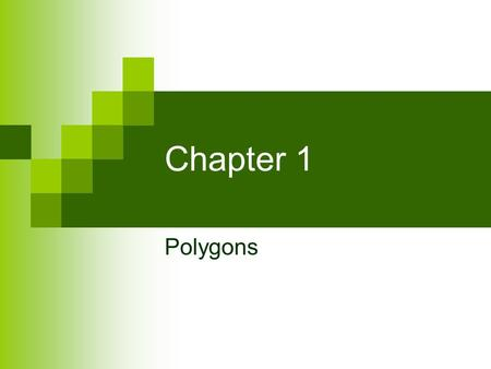 Chapter 1 Polygons. Bell Work What is a polygon? Give some examples.