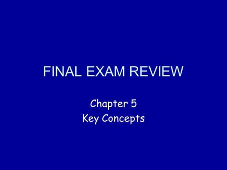 FINAL EXAM REVIEW Chapter 5 Key Concepts Chapter 5 Vocabulary parallelogram ► opposite sides ► opposite angles ► diagonals rectanglerhombussquaretrapezoid.
