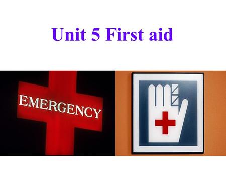 Unit 5 First aid. First aid is a ____________________ given to someone who suddenly _______ or __________ before a doctor can be found. Often the _____.