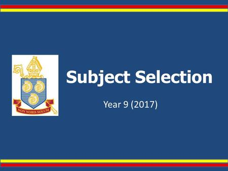 Subject Selection Year 9 (2017). The curriculum in Years 9 and 10 is designed to offer a broad range of subjects designed to meet the diverse interests,