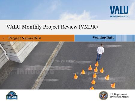 Vendor Date VALU Monthly Project Review (VMPR) Project Name/IN #