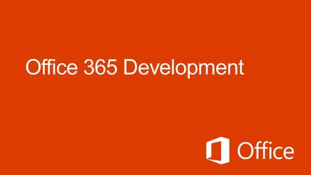 Course Agenda Deep Dive into the Building Blocks and Services of the SharePoint Platform Module 1: Developing Advanced Workflow Scenarios in Office 365.