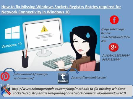 How to fix Missing Windows Sockets Registry Entries required for Network Connectivity in Windows 10 /pages/Reimage- Repair- Tool/1460676797566 490 /u/6/b/1118250664.