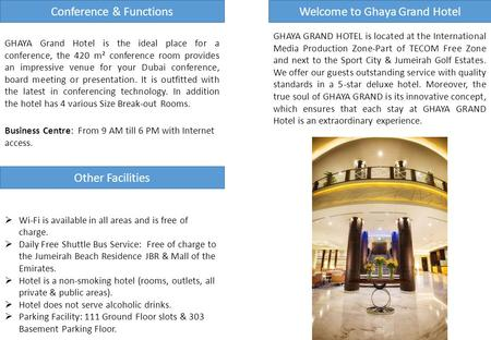 Welcome to Ghaya Grand Hotel GHAYA GRAND HOTEL is located at the International Media Production Zone-Part of TECOM Free Zone and next to the Sport City.