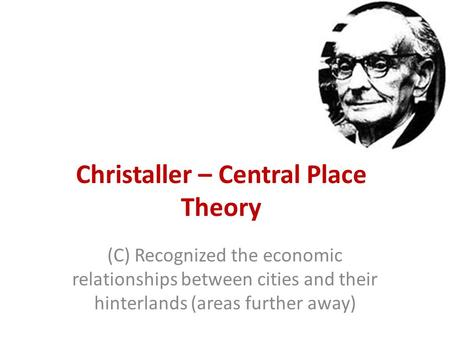 Christaller – Central Place Theory