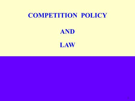COMPETITION POLICY AND LAW 1 2 EXTANT COMPETITION LAW OF INDIA MONOPOLIES AND RESTRICTIVE TRADE PRACTICES ACT, 1969 BROUGHT INTO FORCE IN 1970.