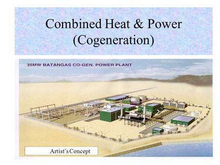 Artist's Concept Combined Heat & Power (Cogeneration)