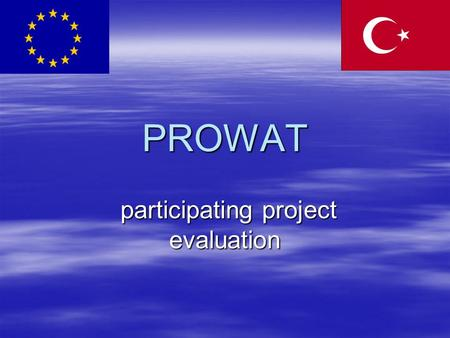 PROWAT participating project evaluation participating project evaluation.