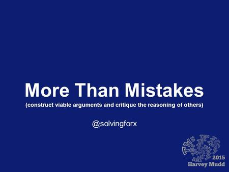 More Than Mistakes (construct viable arguments and critique the reasoning of