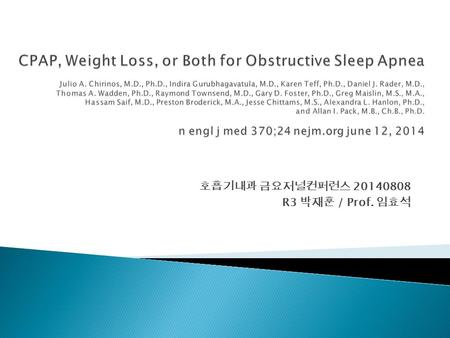 호흡기내과 금요저널컨퍼런스 20140808 R3 박재훈 / Prof. 임효석.  Obesity & obstructive sleep apnea(OSA) ◦ linked to insulin resistance, dyslipidemia, HTN, inflammation ◦