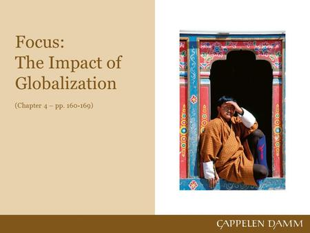 Focus: The Impact of Globalization (Chapter 4 – pp. 160-169)