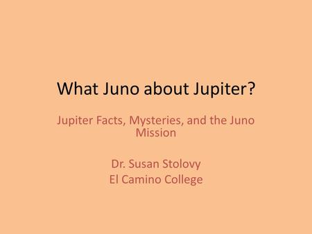 What Juno about Jupiter?