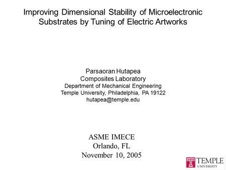 Improving Dimensional Stability of Microelectronic Substrates by Tuning of Electric Artworks Parsaoran Hutapea Composites Laboratory Department of Mechanical.