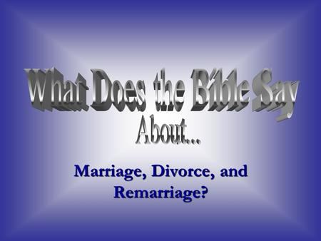 "Marriage, Divorce, and Remarriage?. God's Marriage Law Given in Gen. 2:21-25 Given in Gen. 2:21-25 God ""brought her unto"" Adam God ""brought her unto"""