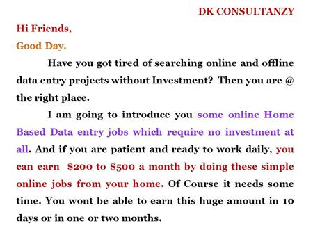 But if you are determined to work daily with patience, then I can show you the way by which you can have some steady income by doing part time online.